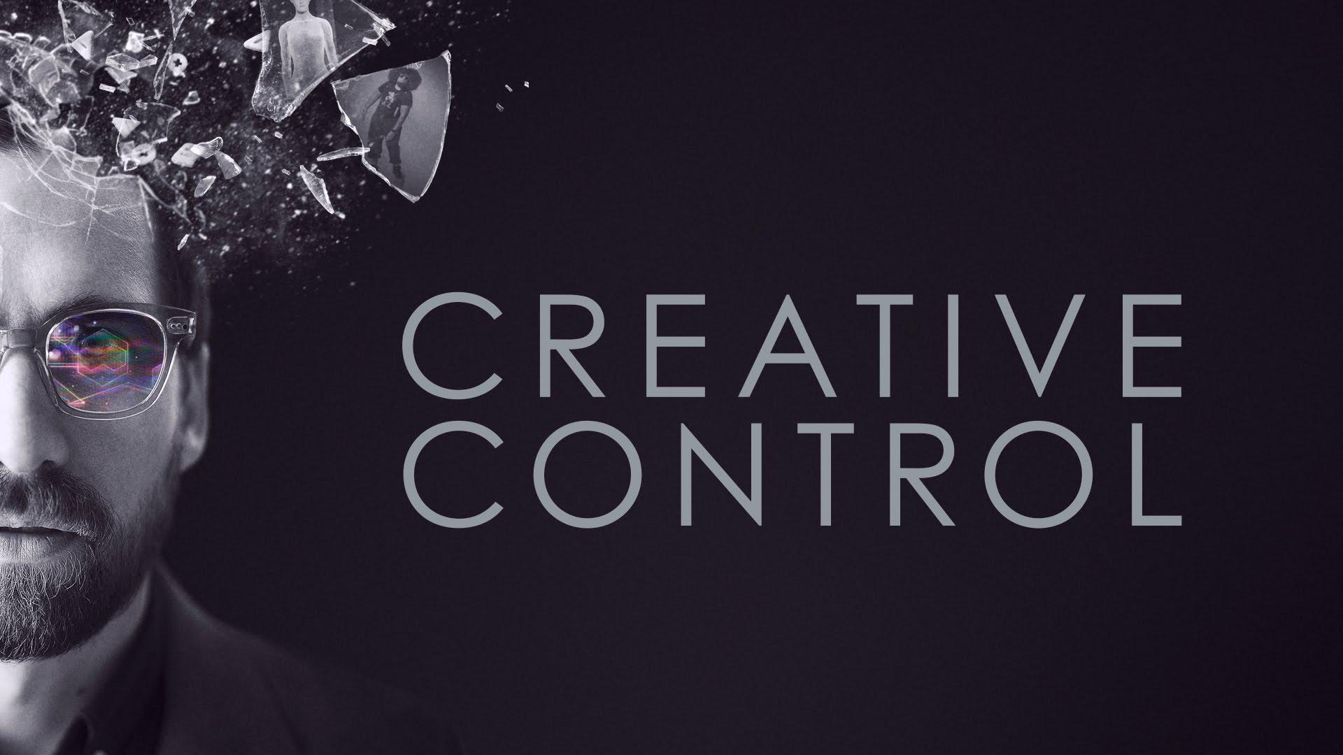 Creative Control, by Benjamin Dickinson
